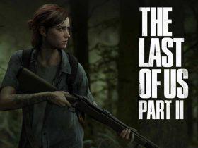 عرضه بازی لست آو آس 2 - The Last of Us Part II در سال جاری