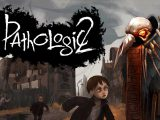 تریلر گیم پلی بازی ترسناک پثولاجیک 2 - Pathologic 2 از استودیوی روسیIce-Pick Lodge