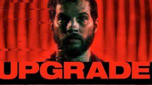 فیلم اکشن ترسناک Upgrade - ارتقا